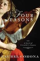 The Four Seasons ebook by Laurel Corona