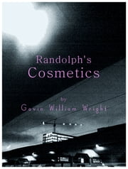 Randolph's Cosmetics ebook by Gavin William Wright