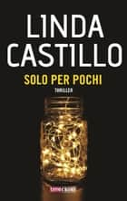 Solo per pochi eBook by Linda Castillo, Carlo Vincenzi