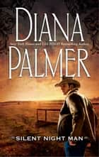 Silent Night Man ebook by Diana Palmer