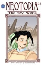 Neotopia Volume 4: The New World #2 ebook by Rod Espinosa