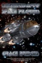 Legendary Space Pilgrims ebook by Grace Bridges