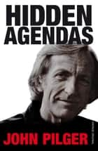 Hidden Agendas eBook by John Pilger