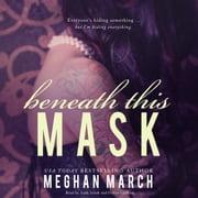 Beneath This Mask audiobook by Meghan March