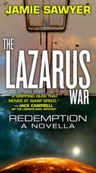 The Lazarus War: Redemption ebook by Jamie Sawyer