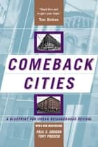 Comeback Cities ebook by Paul Grogan,Tony Proscio