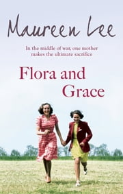 Flora and Grace ebook by Maureen Lee