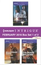 Harlequin Intrigue February 2016 - Box Set 1 of 2 - Scene of the Crime: Who Killed Shelly Sinclair?\Bulletproof Badge\Colorado Wildfire ebook by Carla Cassidy, Angi Morgan, Cassie Miles