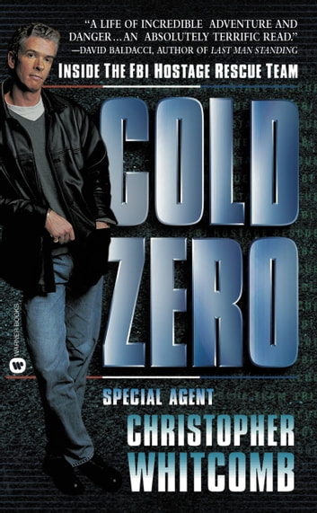 Cold Zero - Inside the FBI Hostage Rescue Team ebook by Christopher Whitcomb