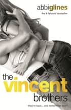 The Vincent Brothers: New and Uncut ebook by Abbi Glines