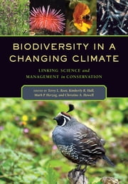 Biodiversity in a Changing Climate - Linking Science and Management in Conservation ebook by Terry Louise Root,Kimberly R. Hall,Mark P. Herzog,Christine A. Howell