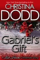 GABRIEL'S GIFT: A Lost Hearts Christmas Story ebooks by Christina Dodd