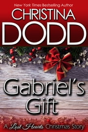 GABRIEL'S GIFT: A Lost Hearts Christmas Story ebook by Christina Dodd