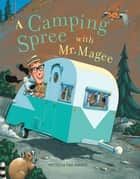 A Camping Spree with Mr. Magee ebook by