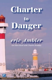 Charter To Danger ebook by Eric Ambler