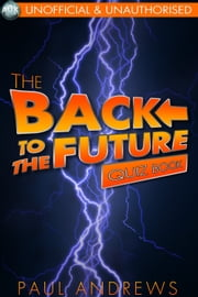 The Back to the Future Quiz Book - The Film Quiz Books ebook by Paul Andrews