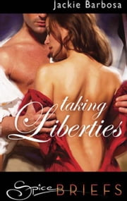 Taking Liberties ebook by Jackie Barbosa