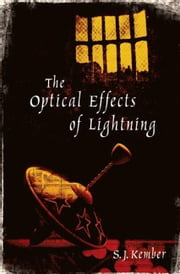 The Optical Effects of Lightning ebook by S J Kember