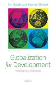 Globalization for Development - Meeting New Challenges ebook by Ian Goldin,Kenneth Reinert