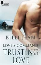 Trusting Love ebook by Billi Jean