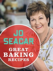 Great Baking Recipes ebook by Jo Seagar