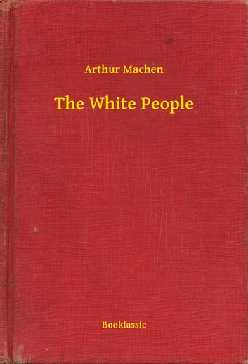 The White People ebook by Arthur Machen
