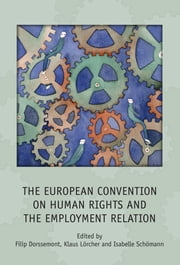 The European Convention on Human Rights and the Employment Relation ebook by