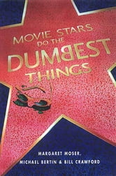 Movie Stars Do the Dumbest Things ebook by Margaret Moser
