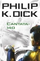 Cantata-140 ebook by Philip K. Dick