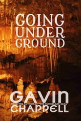 Going Underground ebook by Gavin Chappell