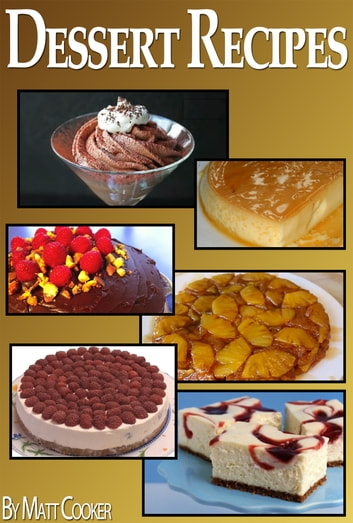 Easy Dessert Recipes To Impress Your Loved Ones Step By Guide With Colorful Pictures