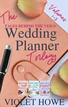 The Wedding Planner Trilogy ebook by Violet Howe