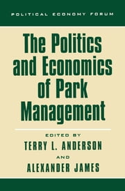The Politics and Economics of Park Management ebook by Stephanie Presber James,George R. Hughes,Donald R. Leal,Holly Lippke Fretwell,Sam Kanyamibwa,Micheal J.B. Green,Javier Beltran,Mariano L. Merino,Christopher Bruce,Michael J. 't Sas-Rolfes,Peter W. Fearnhead,Karl Hess Jr