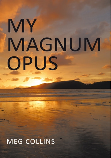 My Magnum Opus ebook by Meg Collins