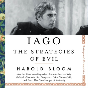 Iago - The Strategies of Evil audiobook by Harold Bloom