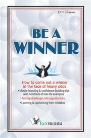 Be a Winner ebook by O. P. Sharma