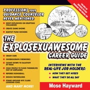 The Explosexuawesome Career Guide ebook by Mose Hayward