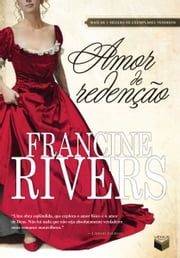 Amor de redenção ebook by Francine Rivers