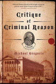 Critique of Criminal Reason - A Mystery ebook by Michael Gregorio