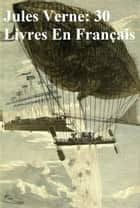 Jules Verne: 30 books in the original French ebook by Jules Verne