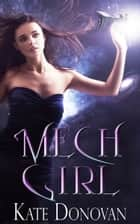 Mech Girl ebook by Kate Donovan