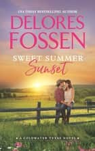 Sweet Summer Sunset ebook by Delores Fossen