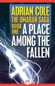 A Place Among the Fallen ebook by Adrian Cole
