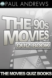 The 90s Movies Quiz Book ebook by Paul Andrews