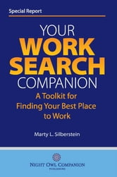 Your Work Search Companion: A Toolkit for Finding Your Best Place to Work ebook by Marty Silberstein