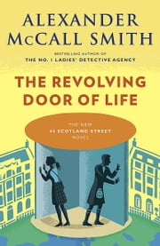 The Revolving Door of Life - 44 Scotland Street Series (10) ebook by Alexander McCall Smith