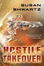 Hostile Takeover ebook by Susan Shwartz