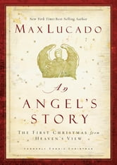 An Angel's Story ebook by Max Lucado