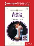 Tainted Love ebook by Alison Fraser