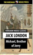 Michael, Brother of Jerry ebook by Jack London